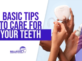 BASIC TIPS TO CARE FOR YOUR TEETH